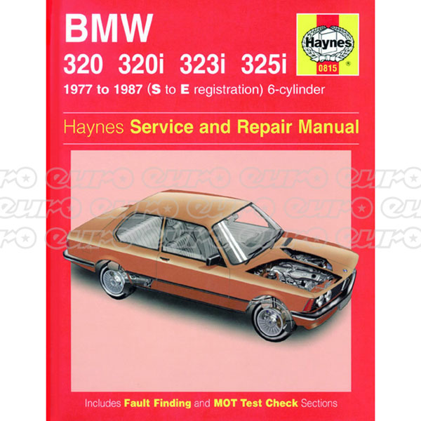 Haynes Workshop Manual BMW 320, 320i, 323i & 325i (6-cyl) (Oct 77 - Sept 87) up to E