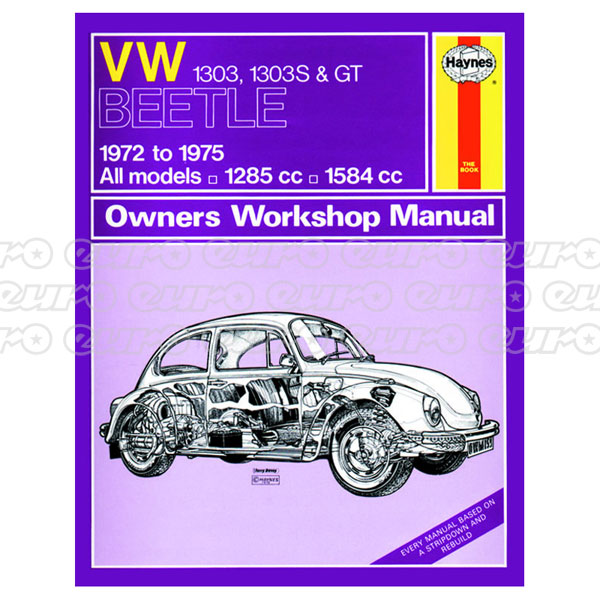 Haynes Workshop Manual VW Beetle 1303, 1303S & GT (72 - 75) up to P