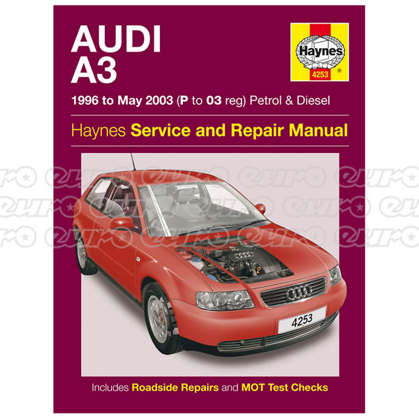 Haynes Workshop Manual Audi A3 Petrol & Diesel (96 - May 03) P to 03