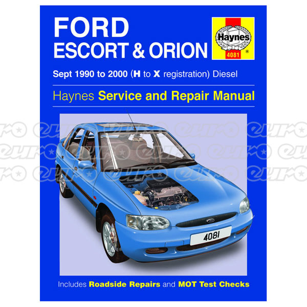 Haynes Workshop Manual Ford Escort & Orion Diesel (Sept 90 - 00) H to X