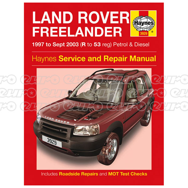 Haynes Workshop Manual Land Rover Freelander Petrol & Diesel (97 - Sept 03) R to 53