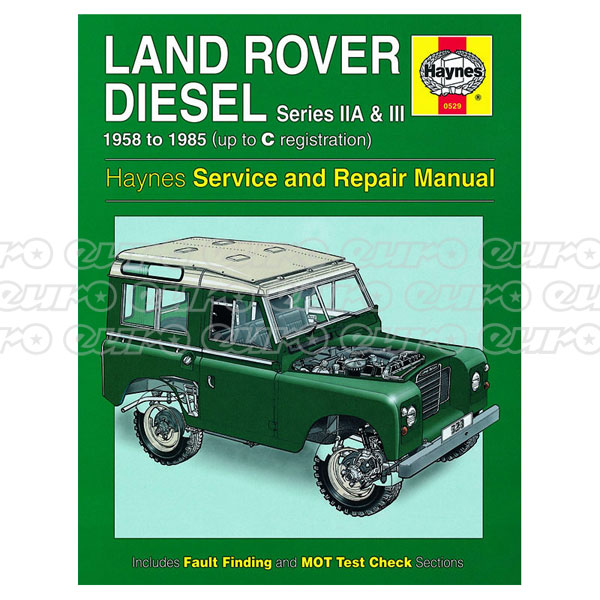 Haynes Workshop Manual Land Rover Series IIA & III Diesel (58 - 85) up to C