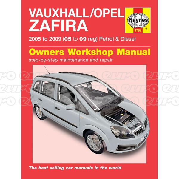 Haynes Workshop Manual Vauxhall/Opel Zafira Petrol & Diesel (05 - 09) 05 to 09
