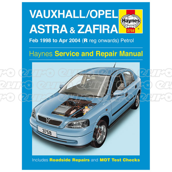 Haynes Workshop Manual Vauxhall/Opel Astra & Zafira Petrol (Feb 98 - Apr 04) R to 04