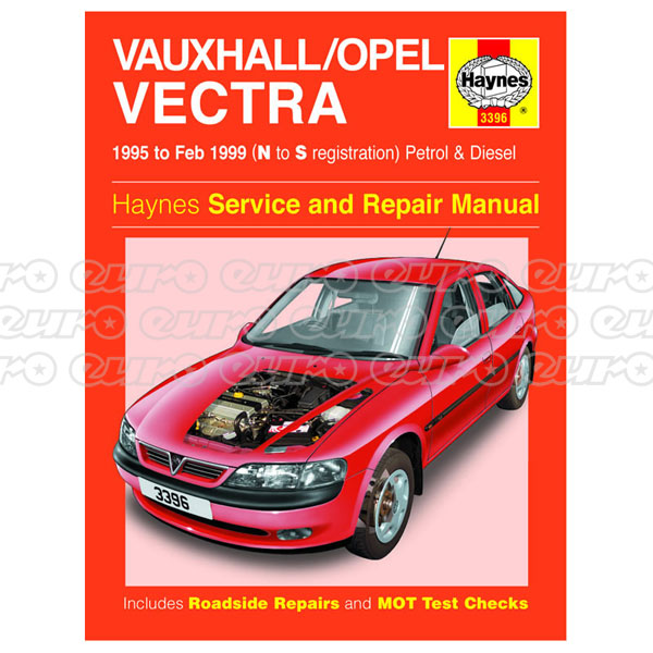 Haynes Workshop Manual Vauxhall/Opel Vectra Petrol & Diesel (95 - Feb 99) N to S