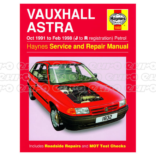 Haynes Workshop Manual Vauxhall Astra Petrol (Oct 91 - Feb 98) J to R