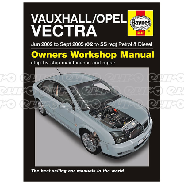 Haynes Workshop Manual Vauxhall/Opel Vectra Petrol & Diesel (June 02 - Sept 05) 02 to 5