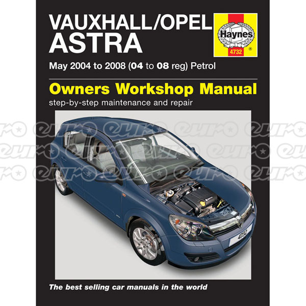 Haynes Workshop Manual Vauxhall/Opel Astra Petrol (May 04 - 08) 04 to 08